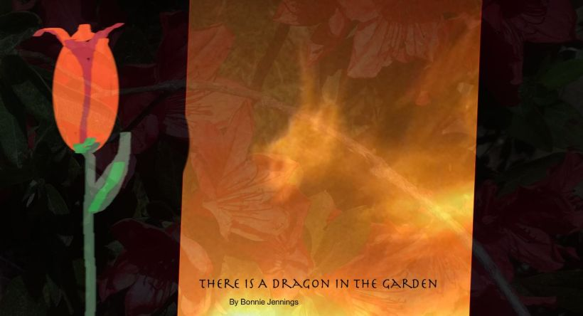 There Is A Dragon in My Gardwn